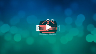Finally Home! Homebuyer Education Intro